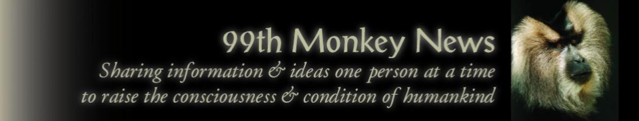 99th Monkey News